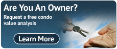 Are You An Owner? Request a free condo value analysis